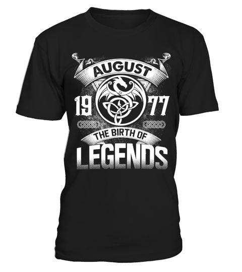 # Born in august 1977 .  Special Offer, not available anywhere else!      Available in a variety of styles and colors      Buy yours now before it is too late!Sell off 10% for Mugs at HERE:https://www.teezily.com/born-in-august-1977-mugs?pr=MUG20My store :https://www.teezily.com/stores/legendsbornPrint in center: Europe, USA, Australia !      Secured payment via Visa / Mastercard / Amex / PayPal / iDeal      How to place an order            Choose the model from the drop-down menu…