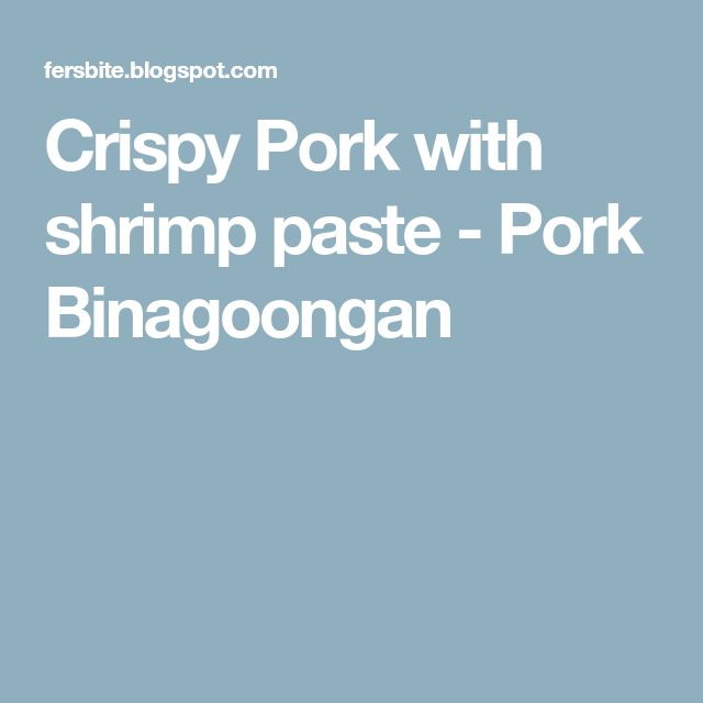 Crispy Pork with shrimp paste - Pork Binagoongan
