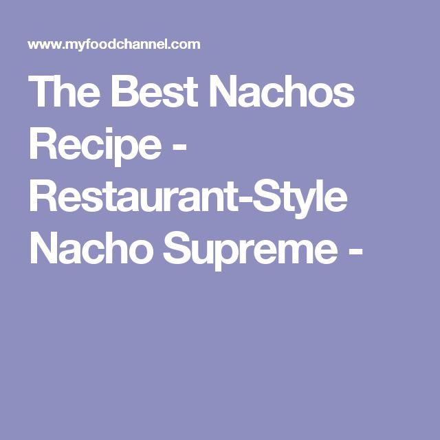 The Best Nachos Recipe - Restaurant-Style Nacho Supreme -
