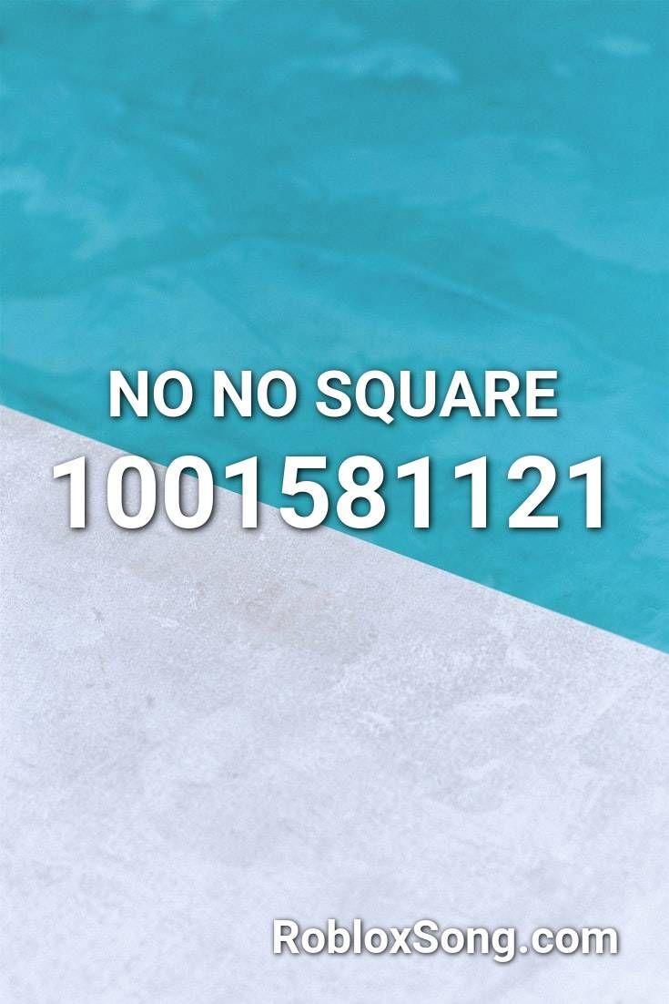 No No Square Roblox Id Roblox Music Codes Roblox Coding Roblox Codes
