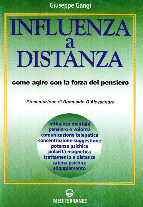 INFLUENZA A DISTANZA by Giuseppe Gangi   http://www.macrolibrarsi.it/libri/__influenza-a-distanza-come-agire-con-la-forza-del-pensiero-libro.php?pn=166