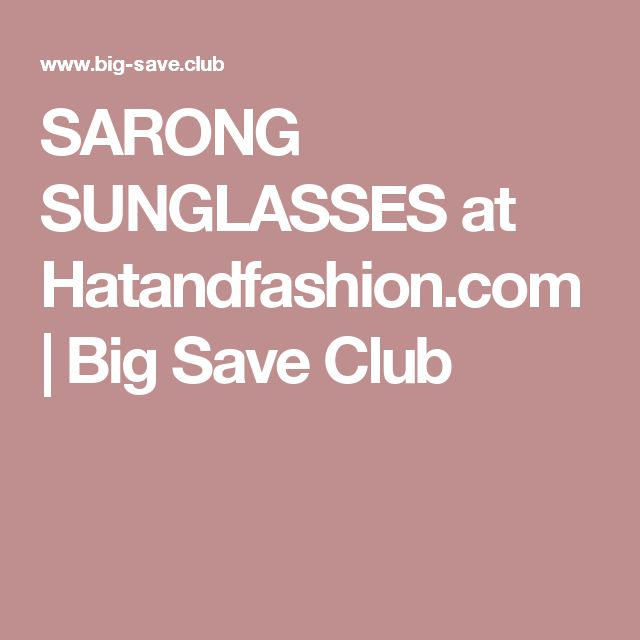 SARONG SUNGLASSES at Hatandfashion.com | Big Save Club