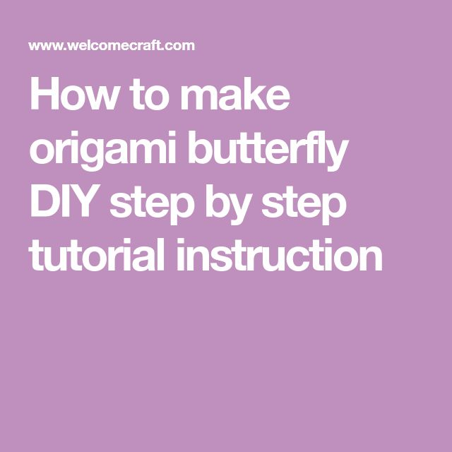 How to make origami butterfly DIY step by step tutorial instruction