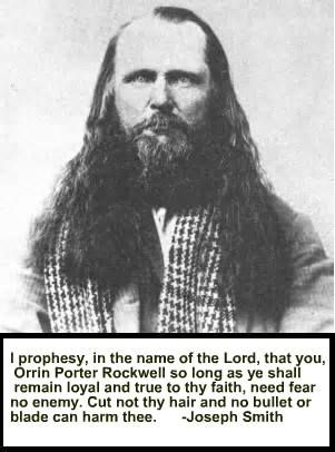 1878 - Orrin Porter Rockwell, bodyguard of Joseph Smith, lawman, and Utah folk hero, dies in Salt Lake City, Utah, at the age of 65.  He was a boyhood friend of the Prophet Joseph and joined the Church soon after it was organized.