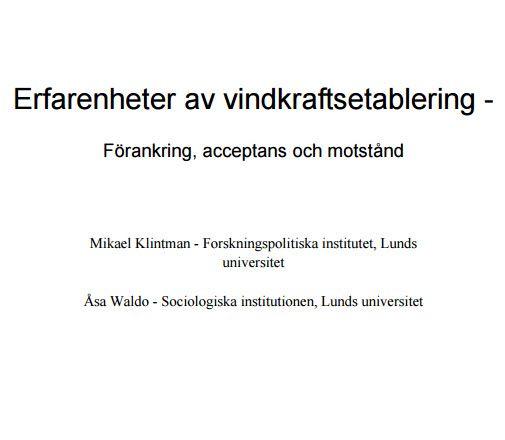 Klintman & Waldo (2008) Erfarenheter av #vindkraft'setablering: förankring, acceptans och motstånd https://www.naturvardsverket.se/Documents/publikationer/978-91-620-5866-1.pdf?pid=3465 .