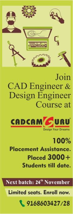 Join CAD Engineer & Design Engineer course. 100% Placement assistance. Next batch: 24th November 2016 Hurry up..!! Enroll Now. Call 9168603427/28