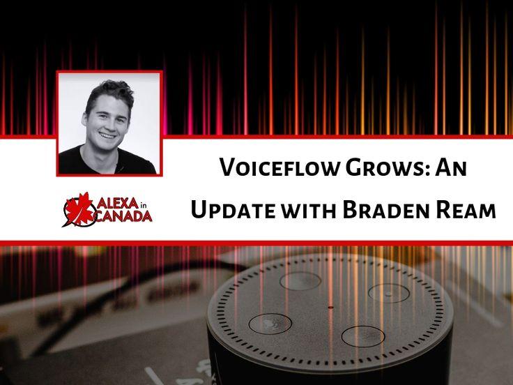 Voiceflow Grows An Update with Braden Ream Alexa skills