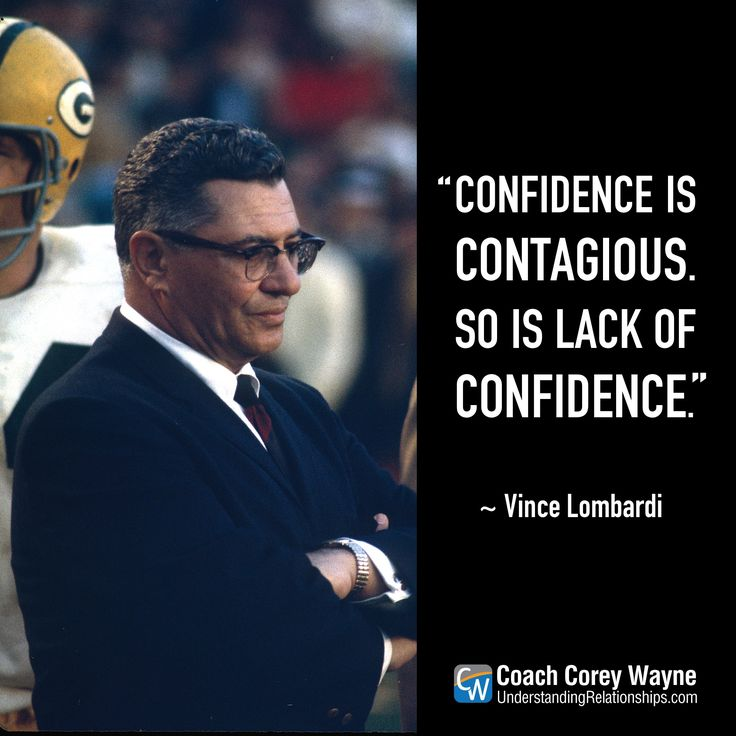 "#vincelombardi #nfl #football #coaching #greenbaypackers #leadership #confidence #winning #success #determination #coachcoreywayne #greatquotes Photo by Focus on Sport/Getty Images ""Confidence is contagious. So is lack of confidence."" ~ Vince Lombardi"