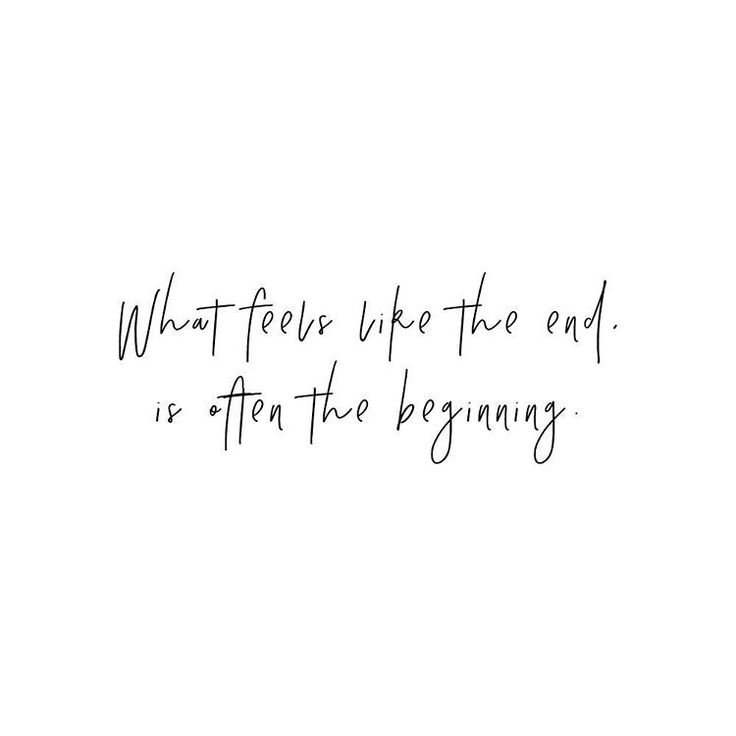 What feels like the end is often the beginning. #quote