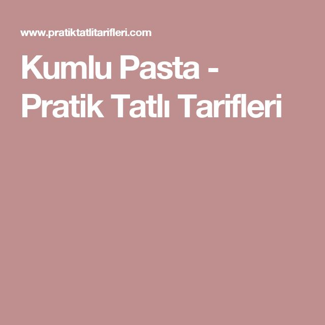 Kumlu Pasta - Pratik Tatlı Tarifleri
