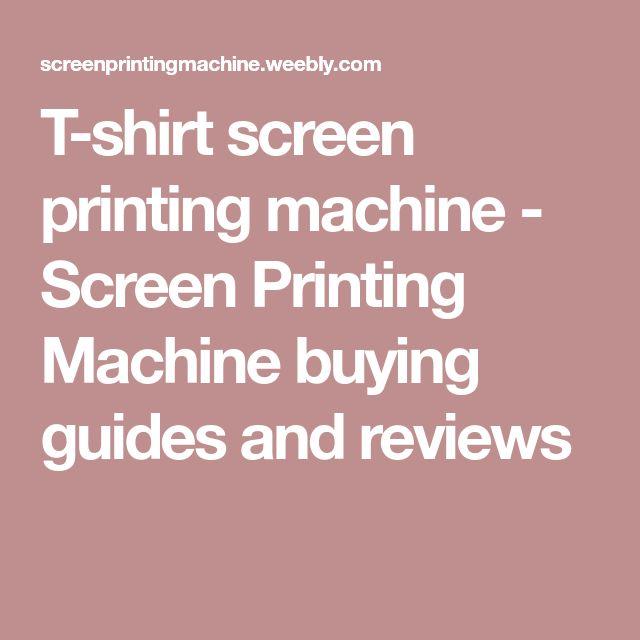 T-shirt screen printing machine - Screen Printing Machine buying guides and reviews