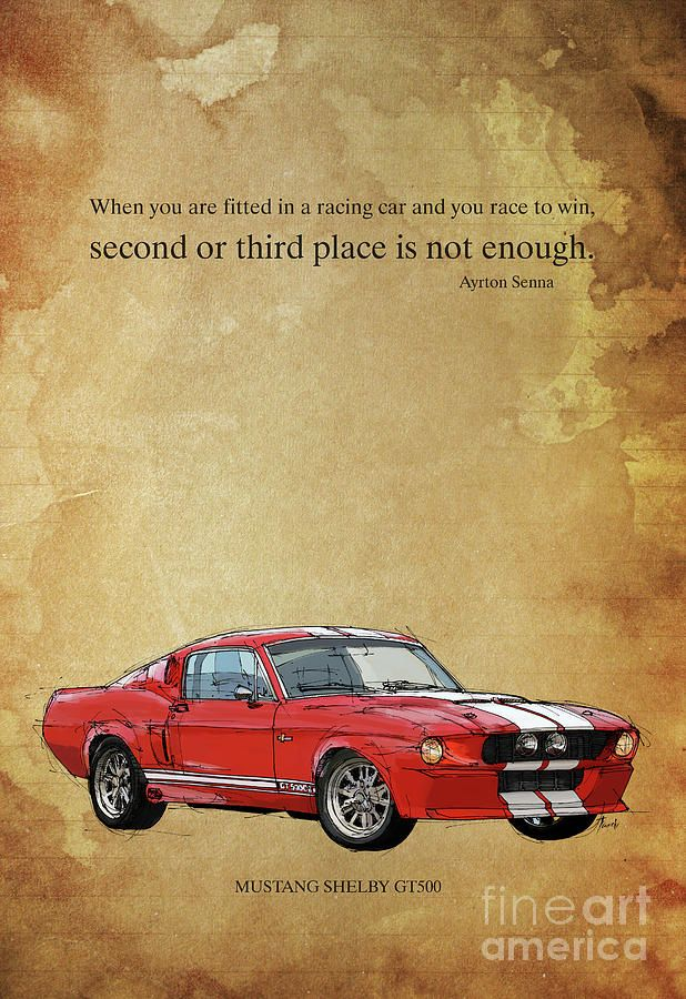 Mustang Gt500, Ayrton Senna Inspirational Quote Handmade Drawing Vintage Background Digital Art by Pablo Franchi