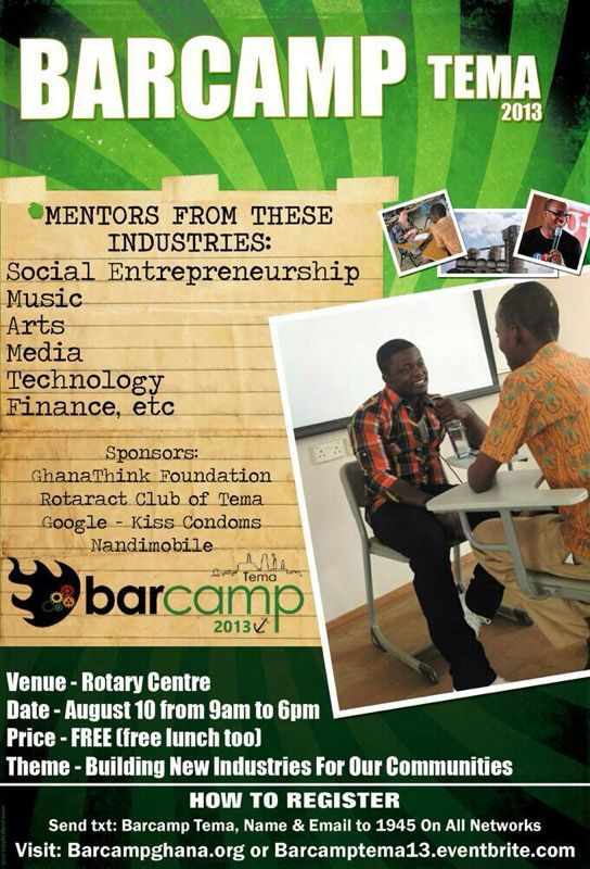 """BarCamp Tema 2013 is a free networking forum bringing people together for a day of discussion, demos and dialogue on Tema, Ghana and beyond. It takes place on August 10, 2013 at the Rotary Centre in Tema. The theme is """"Building new industries for our communities"""".  http://barcamptema13-es2.eventbrite.com"""