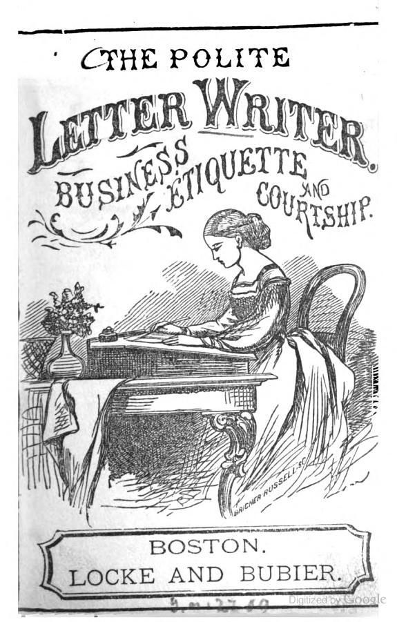 the polite letter writer business etiquette courtship google books