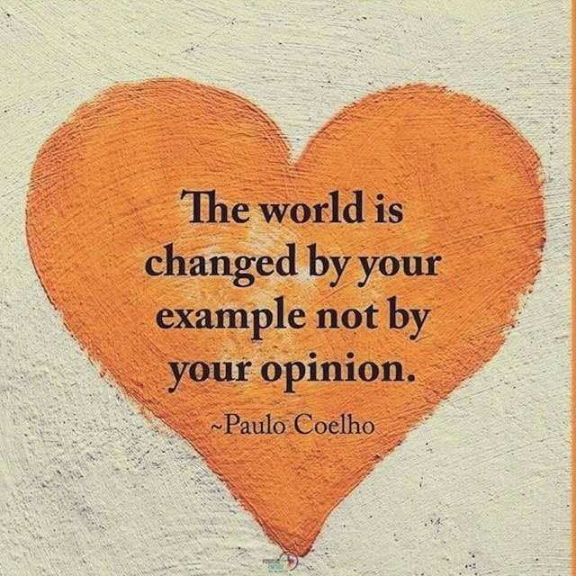 #morningthoughts #quote The world is changed by your example not your opinion