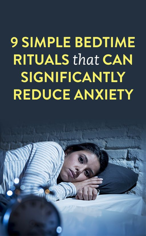 9 Simple Bedtime Rituals That Can Significantly Reduce Anxiety