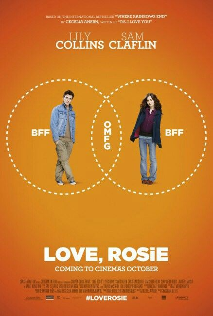 Love, Rosie (have to watch this movie!!!) currently reading this book, its amazing! i recommend it xx