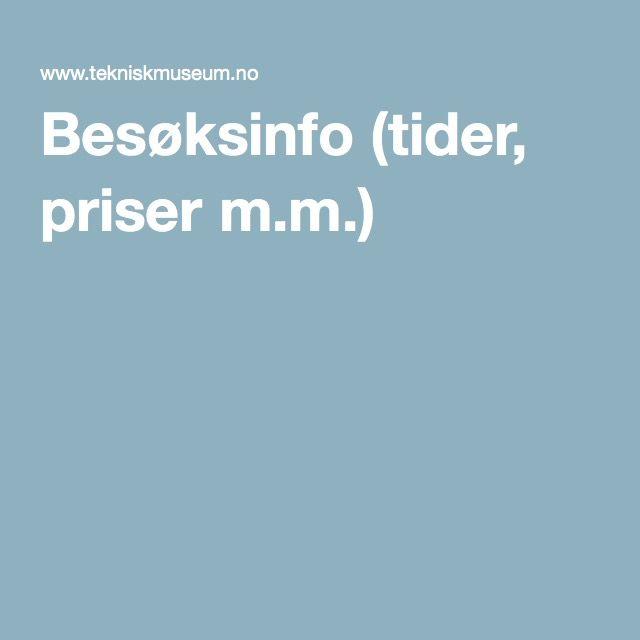 Besøksinfo (tider, priser m.m.)