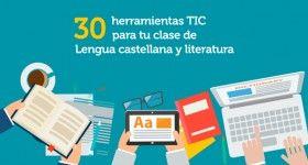 Recopilamos 30 herramientas TIC para utilizar en tu clase de Lengua castellana y literatura y trabajar la gramática, la ortografía, la lectura y la expresión oral y escrita.