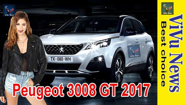 Xe 2016_2017 Peugeot 3008 GT_SUV 7 chỗ đối thủ của Nissan reveals 2017 R...
