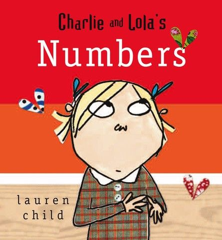 Charlie and Lola's Numbers by Lauren Child