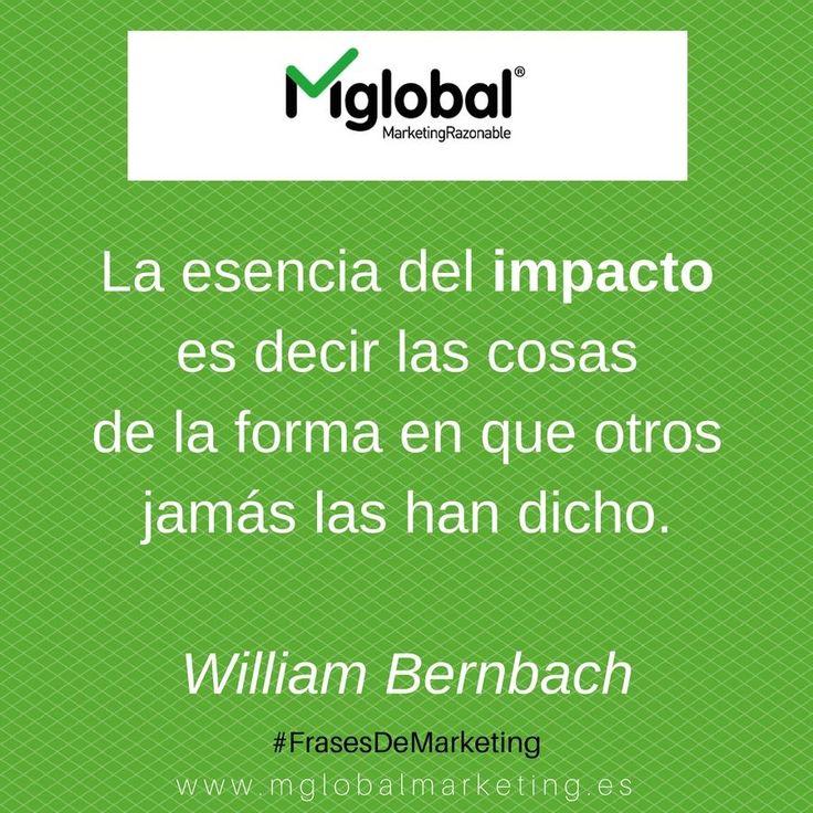 La esencia del impacto es decir las cosas de la forma en que otros jamás las han dicho. William Bernbach #FrasesDeMarketing #MarketingRazonable #MarketingQuotes