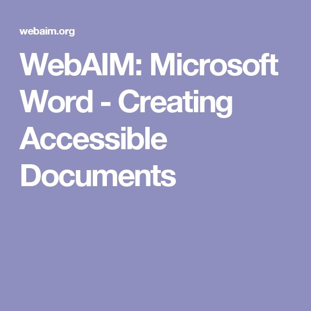 WebAIM: Microsoft Word - Creating Accessible Documents