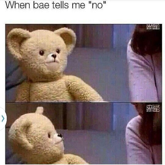 When bae tells you no