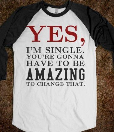 Yes I'm Single baseball tee t shirt