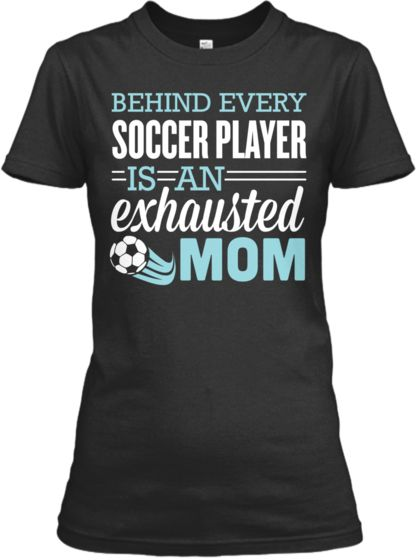 Exhausted Soccer Mom | Teespring