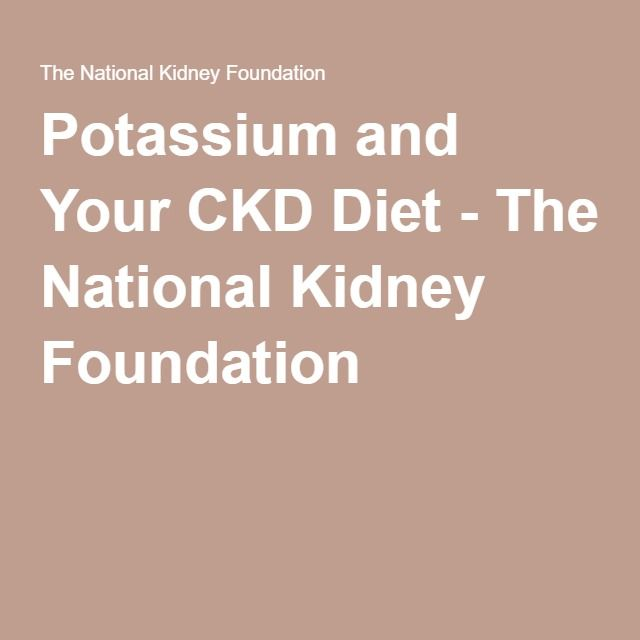 Potassium and Your CKD Diet - The National Kidney Foundation