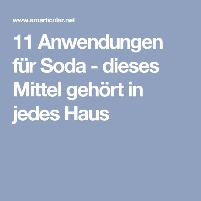 11 Anwendungen für Soda - dieses Mittel gehört in jedes Haus