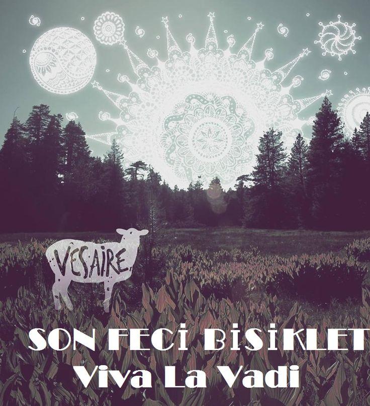 Son Feci Bisiklet - Viva La Vadi dinle şarkı sözleri