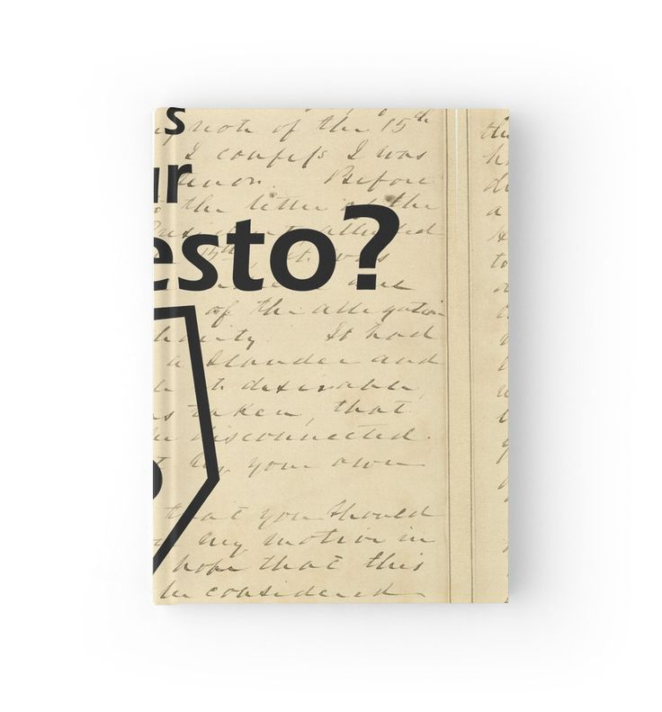 """What s your Manifesto? What do you stand for?/ Bigger than life"" Hardcover Journals by beyondartdesign 