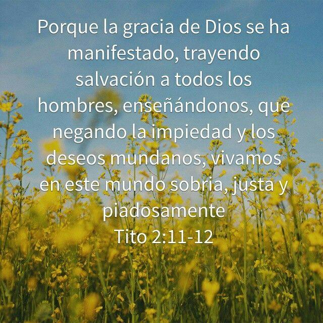 Versiculos De La Biblia De Fe: La Gracia De Dios Tito2:11-12 #biblia #versículos #Dios