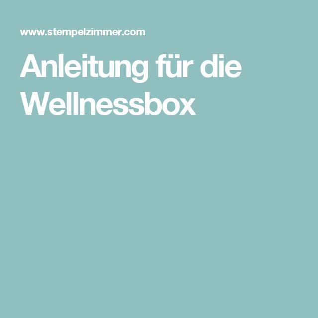 Anleitung für die Wellnessbox