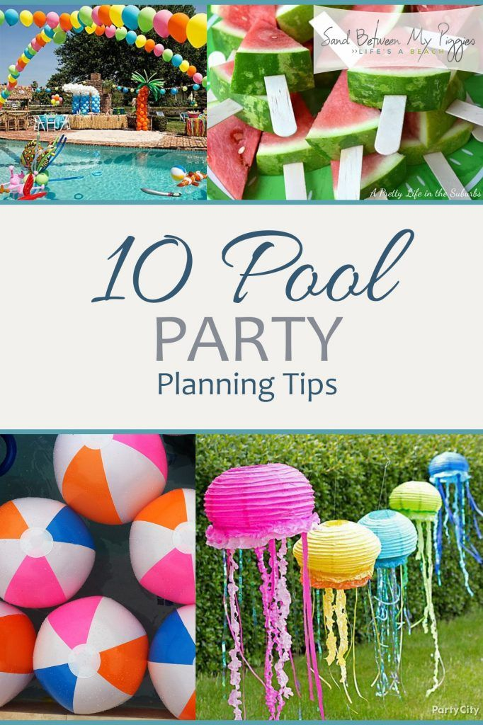 10 Pool Party Planning Tips| Pool Party, How To Plan A Pool Party,