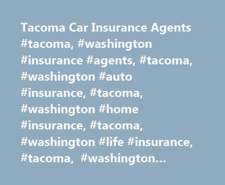 Tacoma Car Insurance Agents #tacoma, #washington #insurance #agents, #tacoma, #washington #auto #insurance, #tacoma, #washington #home #insurance, #tacoma, #washington #life #insurance, #tacoma, #washington #business #insurance http://north-carolina.remmont.com/tacoma-car-insurance-agents-tacoma-washington-insurance-agents-tacoma-washington-auto-insurance-tacoma-washington-home-insurance-tacoma-washington-life-insurance-tacoma-wash/  # Car Insurance Agents in Tacoma, WA Find a Nationwide…