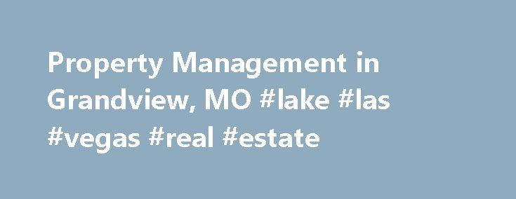 Property Management in Grandview, MO #lake #las #vegas #real #estate http://real-estate.nef2.com/property-management-in-grandview-mo-lake-las-vegas-real-estate/  #real estate kansas city # Trusted Property Management Services in Grandview, MO CJ Real Estate, Inc. strives to provide a high level of customer service at an affordable price. We keep our costs low so we can pass that savings on to our customers in the form of lower commissions. CJ Real Estate, Inc. is a full service real estate…