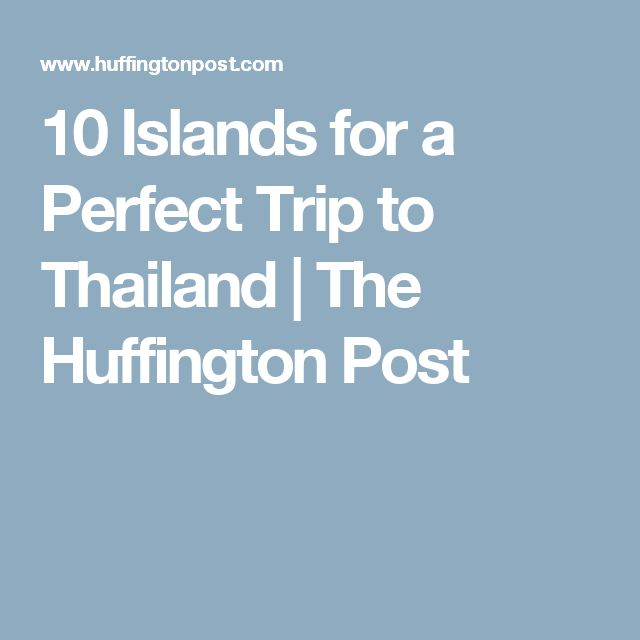 10 Islands for a Perfect Trip to Thailand | The Huffington Post