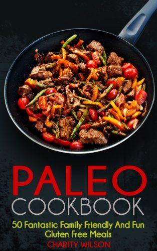 Paleo Cookbook: 50 Fantastic Family Friendly And Fun Gluten Free Recipes (Paleo Recipes Book 1) - cookbook-50-fantastic-family-friendly-and-fun-gluten-free-recipes-paleo-recipes-book-1/