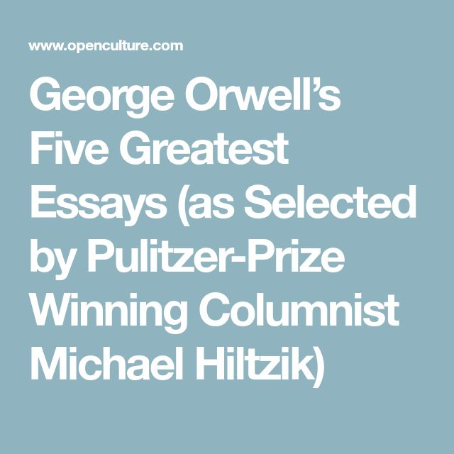 george orwell best essays For anyone interested in the politics of left and right -- and in political journalism  as it is practiced at the highest level -- george orwell's works.