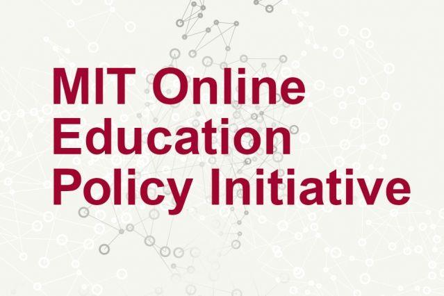 MIT creates new Online Education Policy Initiative | MIT News