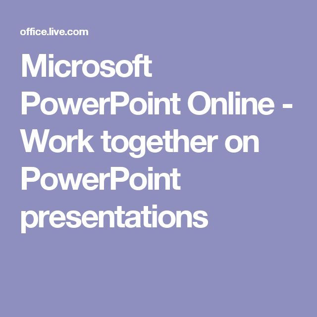 Microsoft PowerPoint Online - Work together on PowerPoint presentations