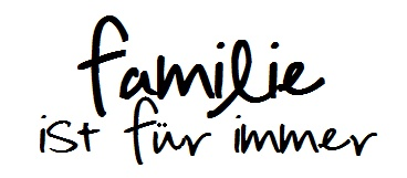 """family is forever"" in German.                                                                                                                                                      More"