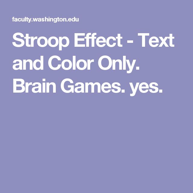 Stroop Effect - Text and Color Only. Brain Games. yes.