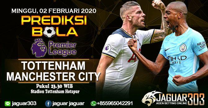 Prediksi Tottenham Hotspur Vs Manchester City 02 Februari 2020 Manchester City Tottenham City