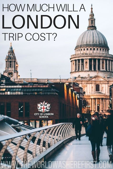 London Travel Advice >> How Much Will A London Trip Cost London London Travel Travel
