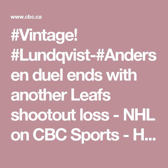 #Vintage! #Lundqvist-#Andersen duel ends with another Leafs shootout loss - NHL on CBC Sports - Hockey news, opinion, scores, stats, standings #LGR