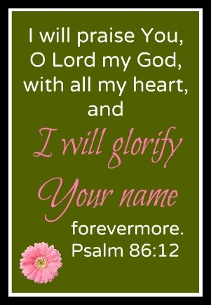 "I like Psalm 86:11 also ~ ""Teach me, Lord, what you want me to do, and I will obey you faithfully; teach me to serve you with complete devotion."""